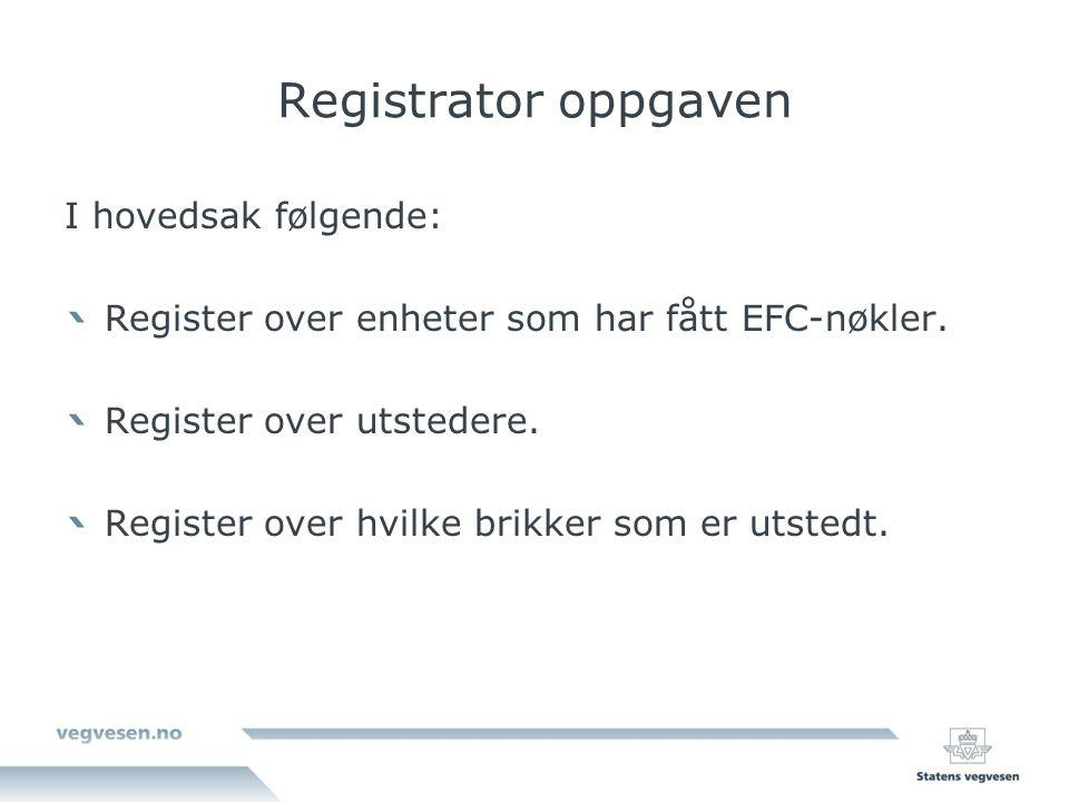 Registrator oppgaven I hovedsak følgende: Register over enheter som har fått EFC-nøkler.