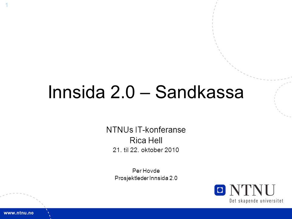 1 Innsida 2.0 – Sandkassa NTNUs IT-konferanse Rica Hell 21.