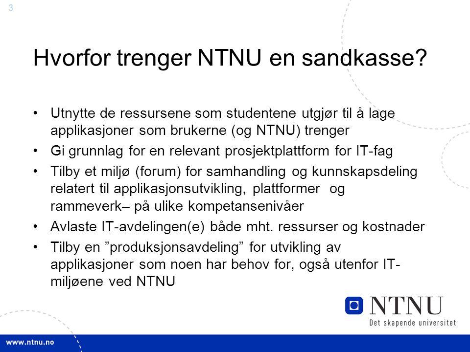 3 Hvorfor trenger NTNU en sandkasse.