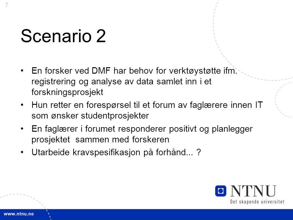 7 Scenario 2 En forsker ved DMF har behov for verktøystøtte ifm.