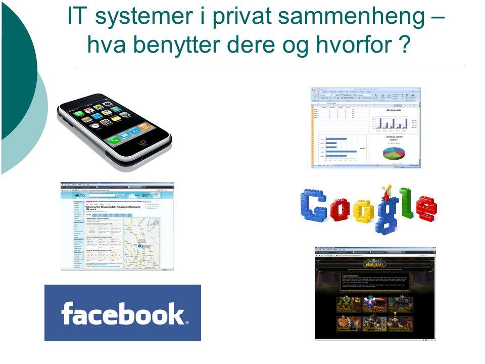 IT systemer i privat sammenheng – hva benytter dere og hvorfor