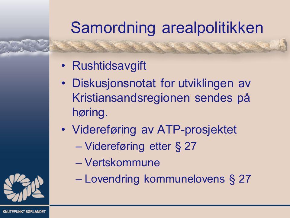 Samordning arealpolitikken Rushtidsavgift Diskusjonsnotat for utviklingen av Kristiansandsregionen sendes på høring. Videreføring av ATP-prosjektet –V