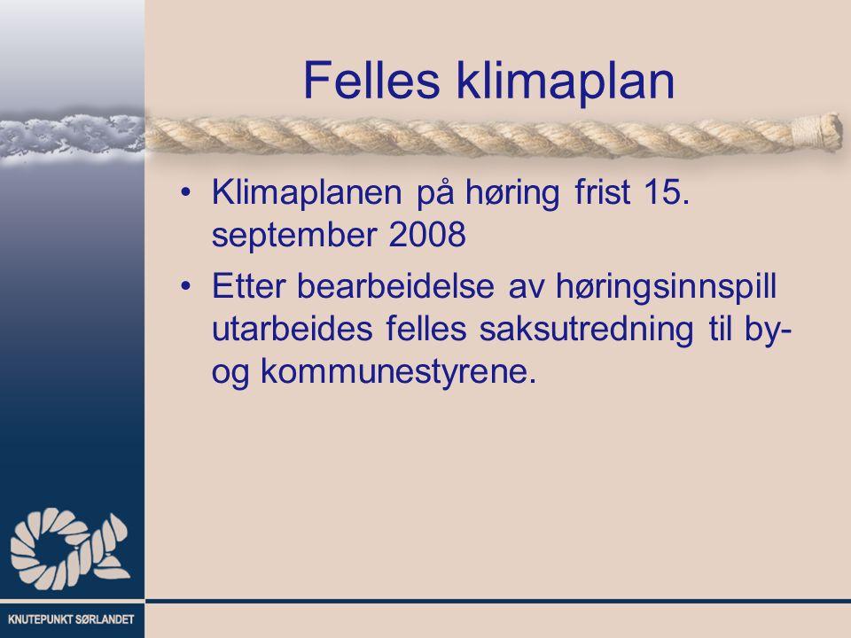 Felles klimaplan Klimaplanen på høring frist 15. september 2008 Etter bearbeidelse av høringsinnspill utarbeides felles saksutredning til by- og kommu