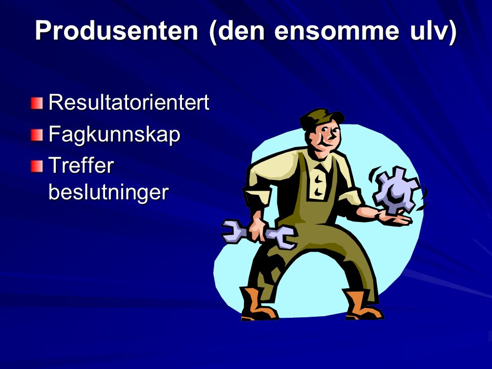 Administratorrollen (byråkraten) SystemfokusertPlanleggerOrganisererProsedyrerKontroll