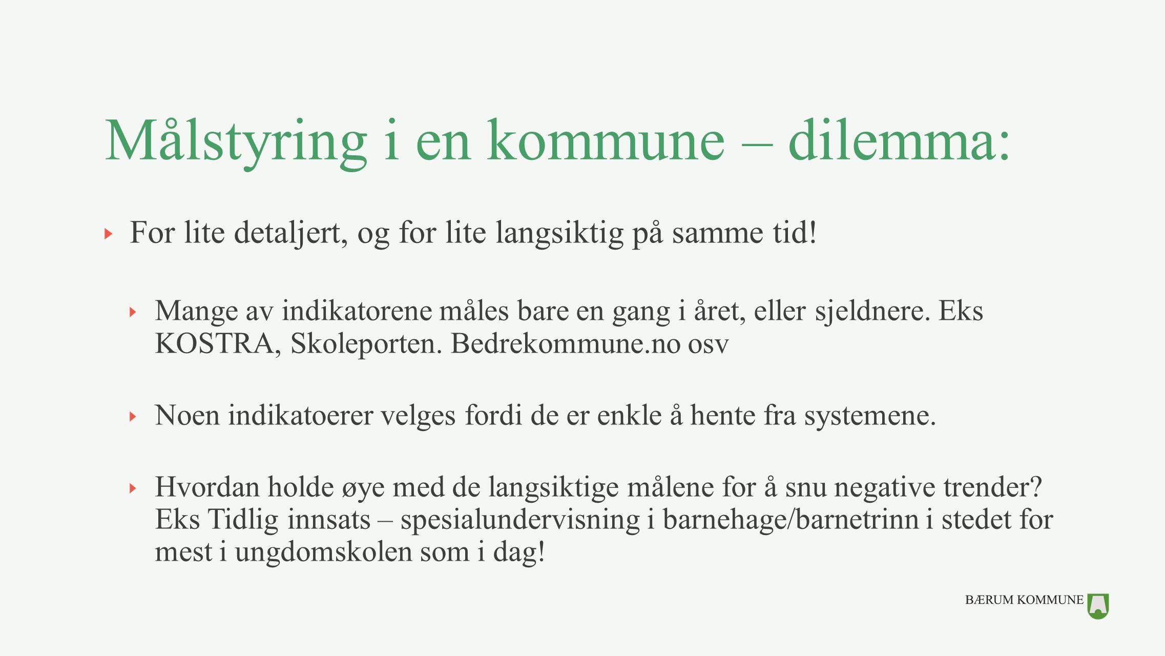 Målstyring i en kommune – dilemma: For lite detaljert, og for lite langsiktig på samme tid.