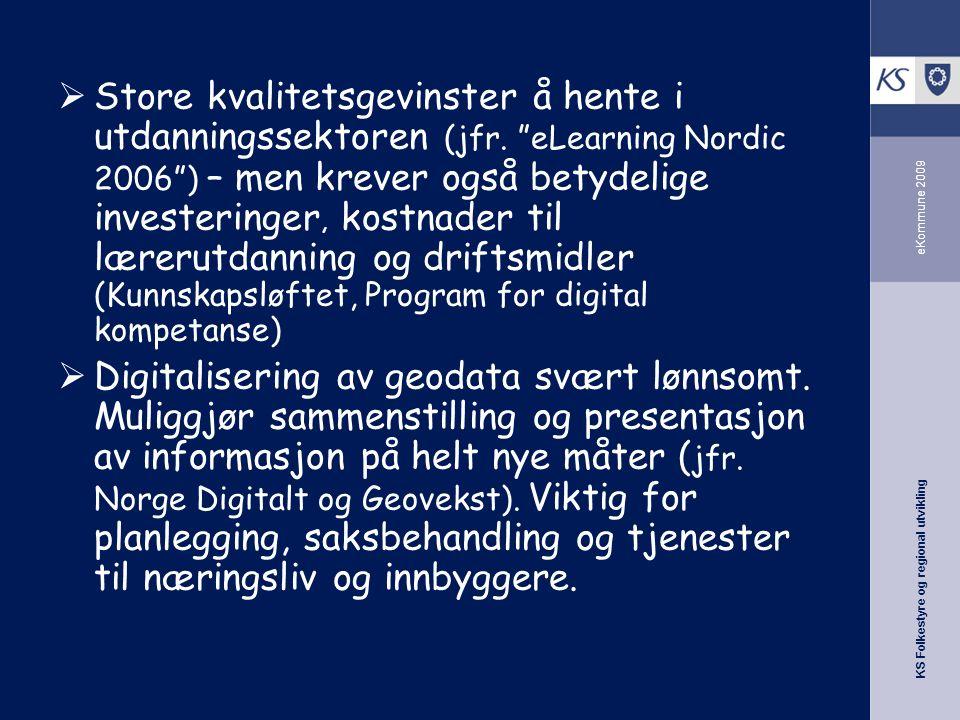 KS Folkestyre og regional utvikling eKommune 2009  Store kvalitetsgevinster å hente i utdanningssektoren (jfr.