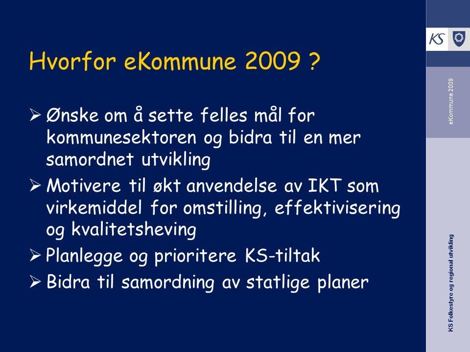 KS Folkestyre og regional utvikling eKommune 2009 Hvorfor eKommune 2009 .