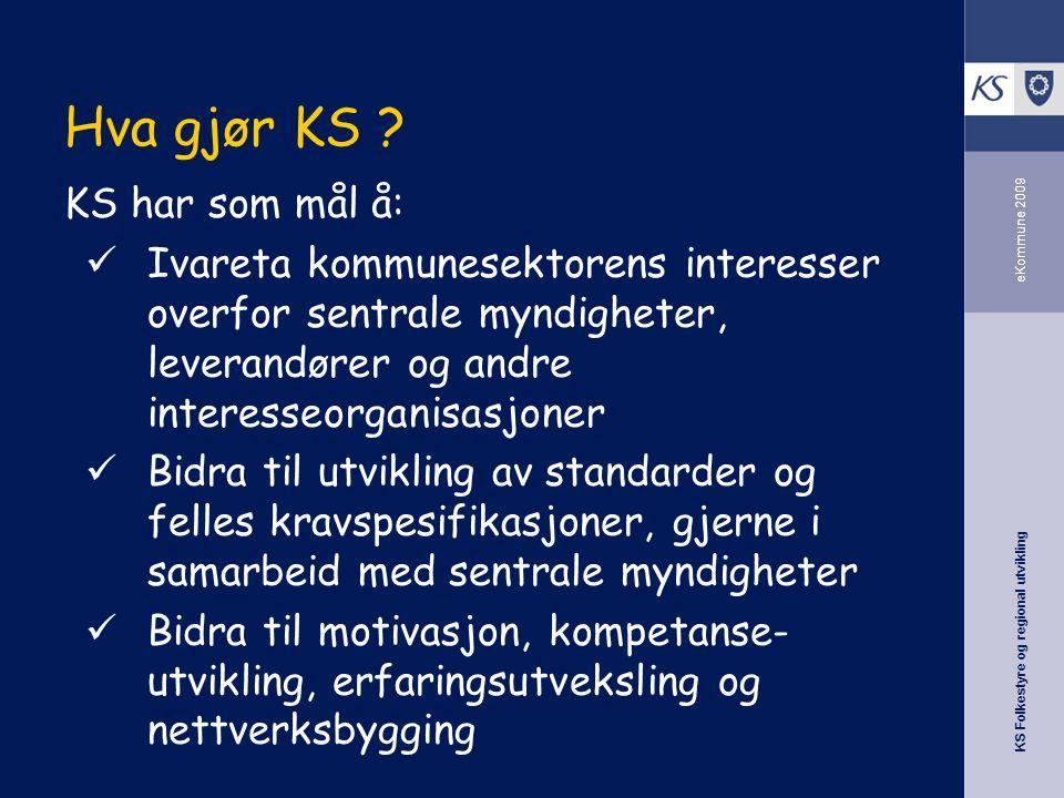 KS Folkestyre og regional utvikling eKommune 2009 Hva gjør KS .