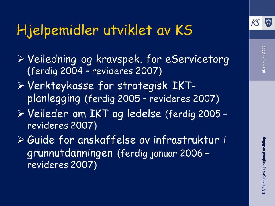 KS Folkestyre og regional utvikling eKommune 2009 Hjelpemidler utviklet av KS  Veiledning og kravspek.