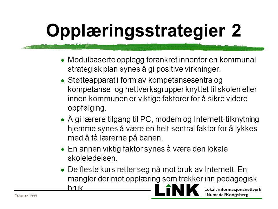 LiNK Lokalt informasjonsnettverk i Numedal/Kongsberg Februar 1999 Opplæringsstrategier 2  Modulbaserte opplegg forankret innenfor en kommunal strateg