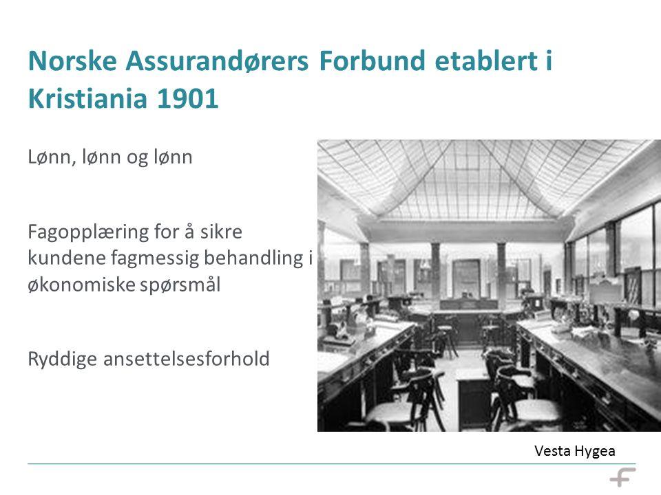 Norske Assurandørers Forbund etablert i Kristiania 1901 07.10.14 Lønn, lønn og lønn Fagopplæring for å sikre kundene fagmessig behandling i økonomiske