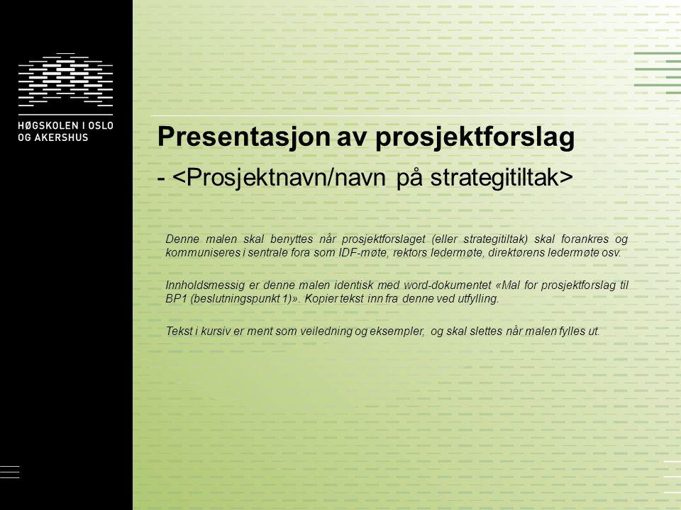 Forslagsstiller: Foreslått prosjektleder: Prosjektforslag: — Nåsituasjon: — Prosjektforslag, side 2