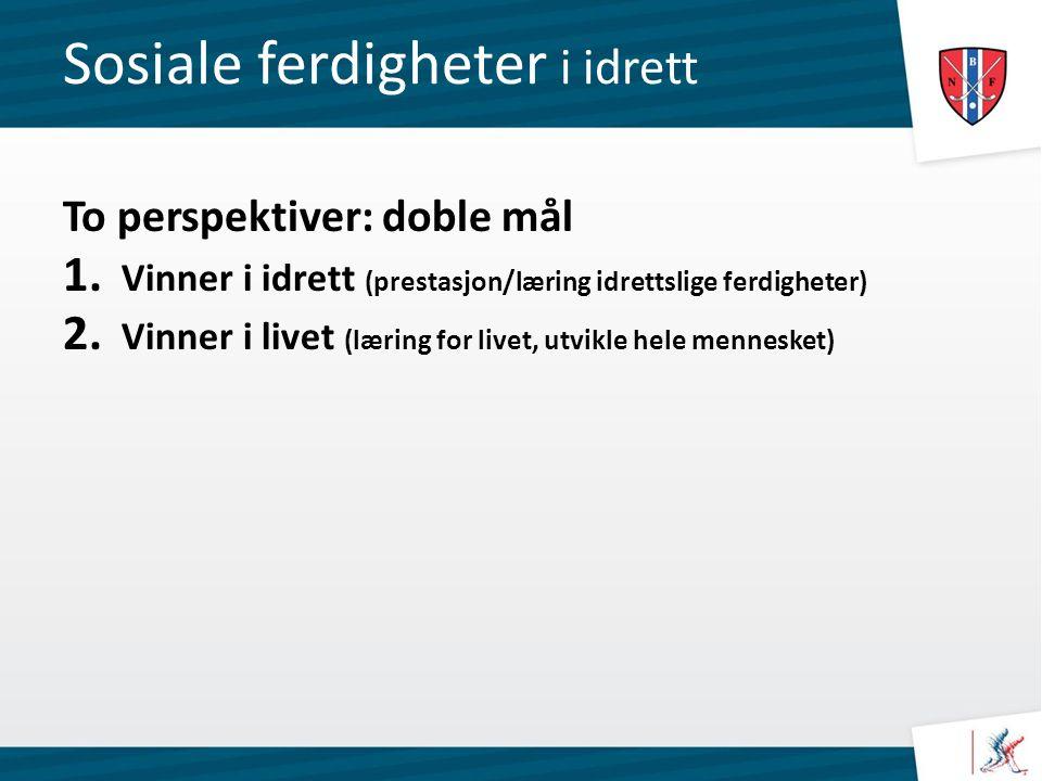 Sosiale ferdigheter i idrett To perspektiver: doble mål 1.