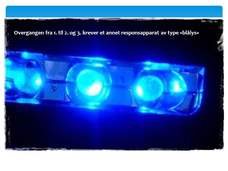 Overgangen fra 1. til 2. og 3. krever et annet responsapparat av type «blålys»