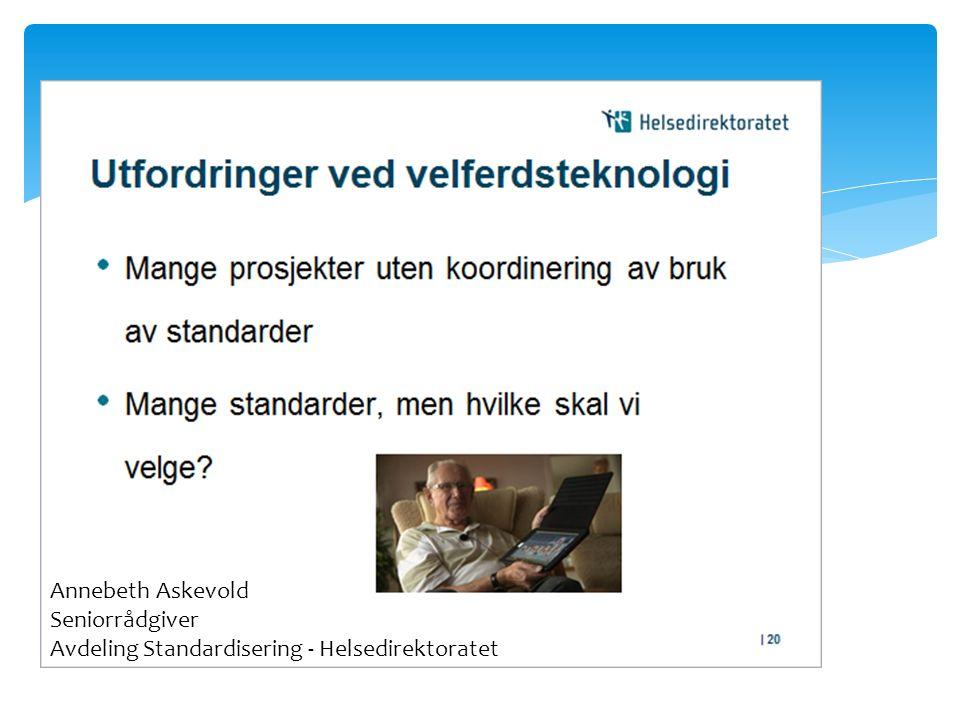 Annebeth Askevold Seniorrådgiver Avdeling Standardisering - Helsedirektoratet