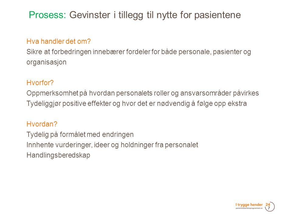 Prosess: Gevinster i tillegg til nytte for pasientene  Hva handler det om.