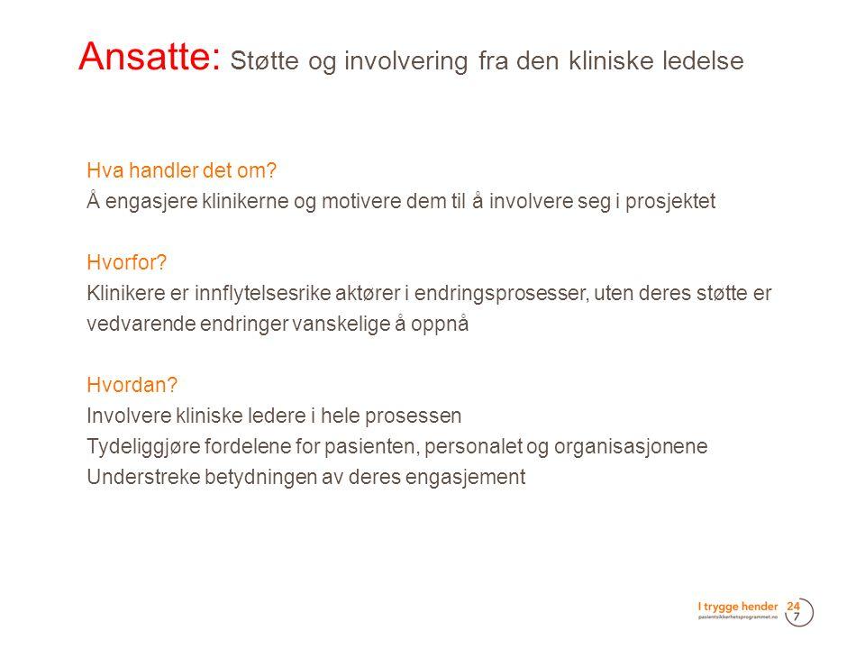 Ansatte: Støtte og involvering fra den kliniske ledelse  Hva handler det om.