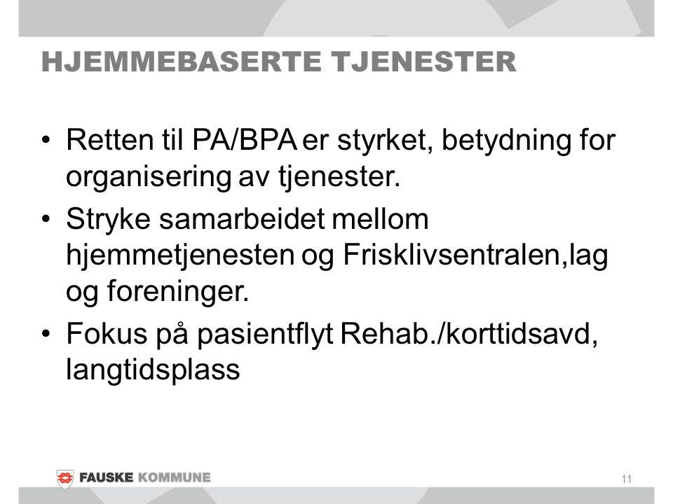 HJEMMEBASERTE TJENESTER Retten til PA/BPA er styrket, betydning for organisering av tjenester. Stryke samarbeidet mellom hjemmetjenesten og Frisklivse