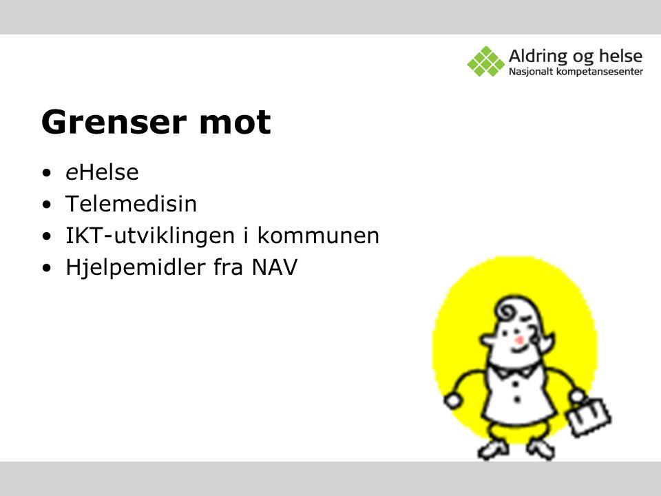 Grenser mot eHelse Telemedisin IKT-utviklingen i kommunen Hjelpemidler fra NAV