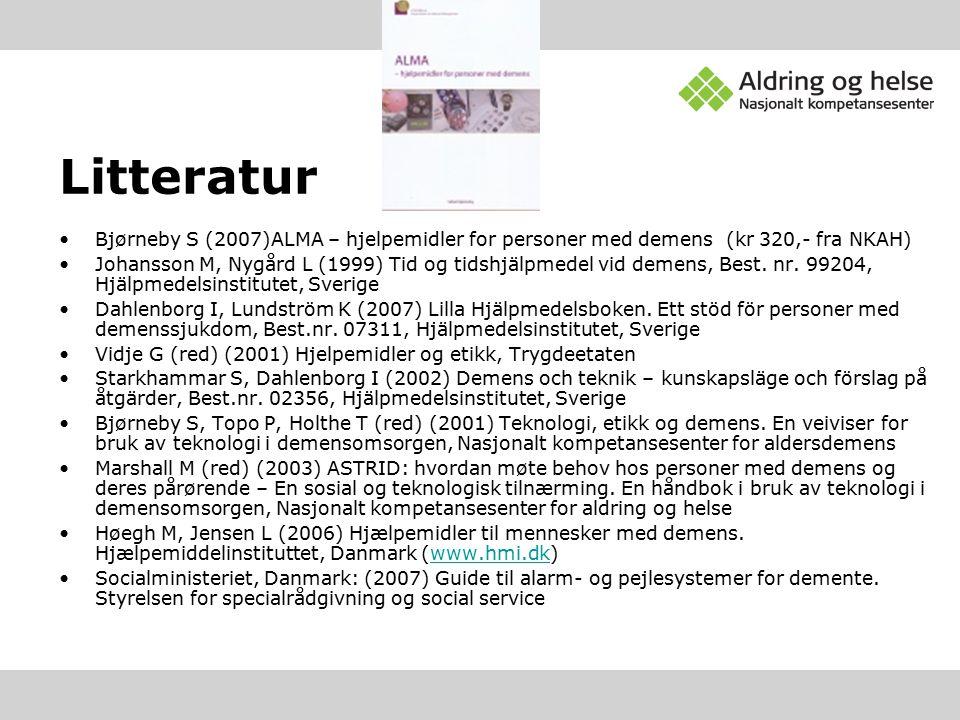 Litteratur Bjørneby S (2007)ALMA – hjelpemidler for personer med demens (kr 320,- fra NKAH) Johansson M, Nygård L (1999) Tid og tidshjälpmedel vid dem