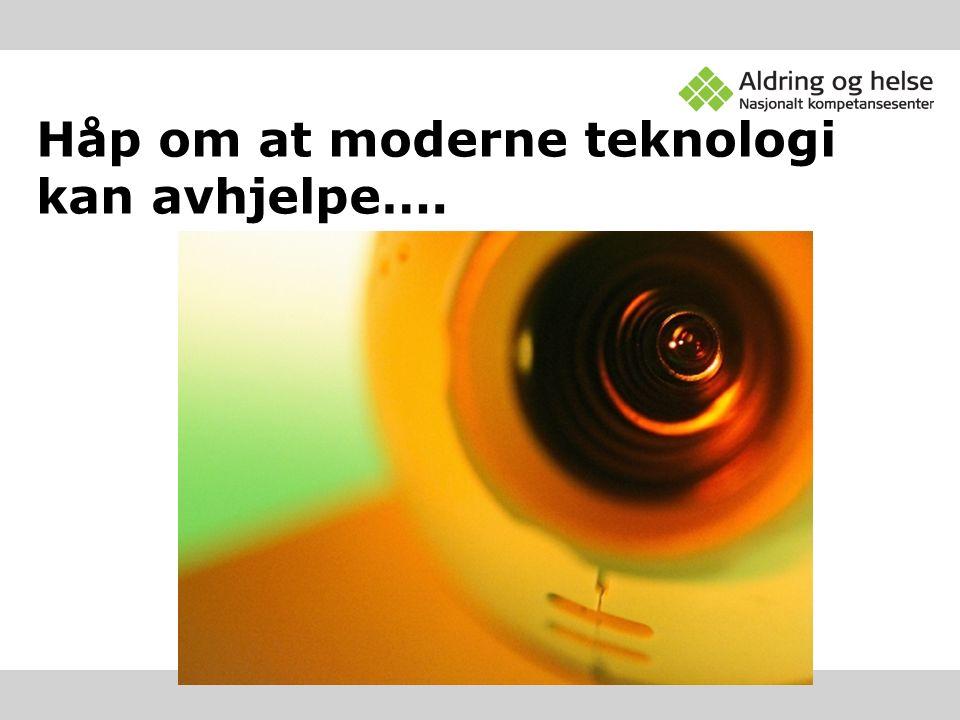 Håp om at moderne teknologi kan avhjelpe….