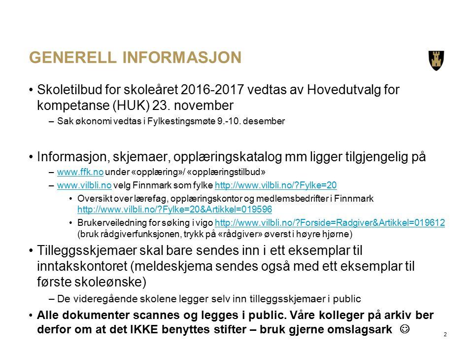 GENERELL INFORMASJON Skoletilbud for skoleåret 2016-2017 vedtas av Hovedutvalg for kompetanse (HUK) 23.