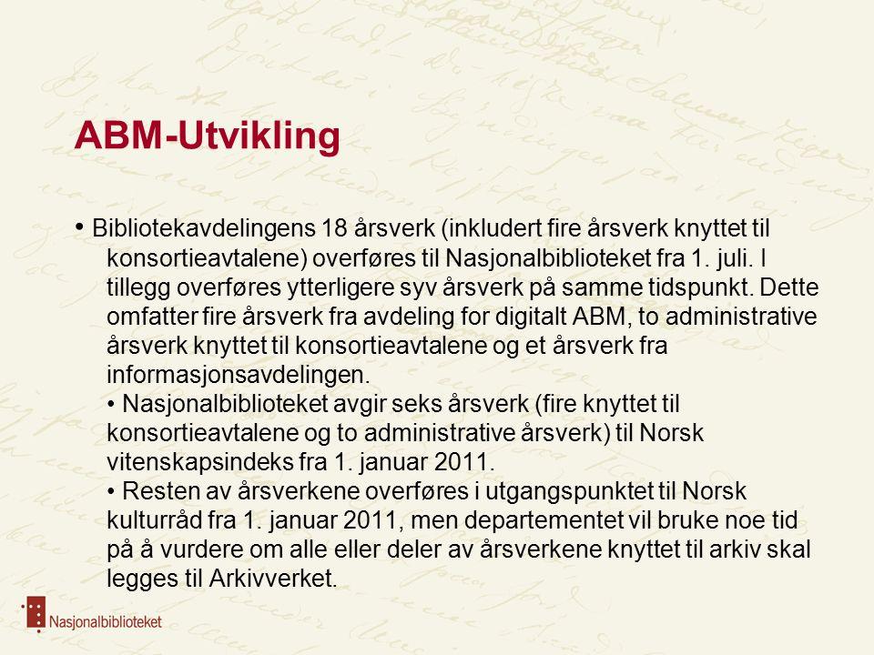 ABM-Utvikling Bibliotekavdelingens 18 årsverk (inkludert fire årsverk knyttet til konsortieavtalene) overføres til Nasjonalbiblioteket fra 1.