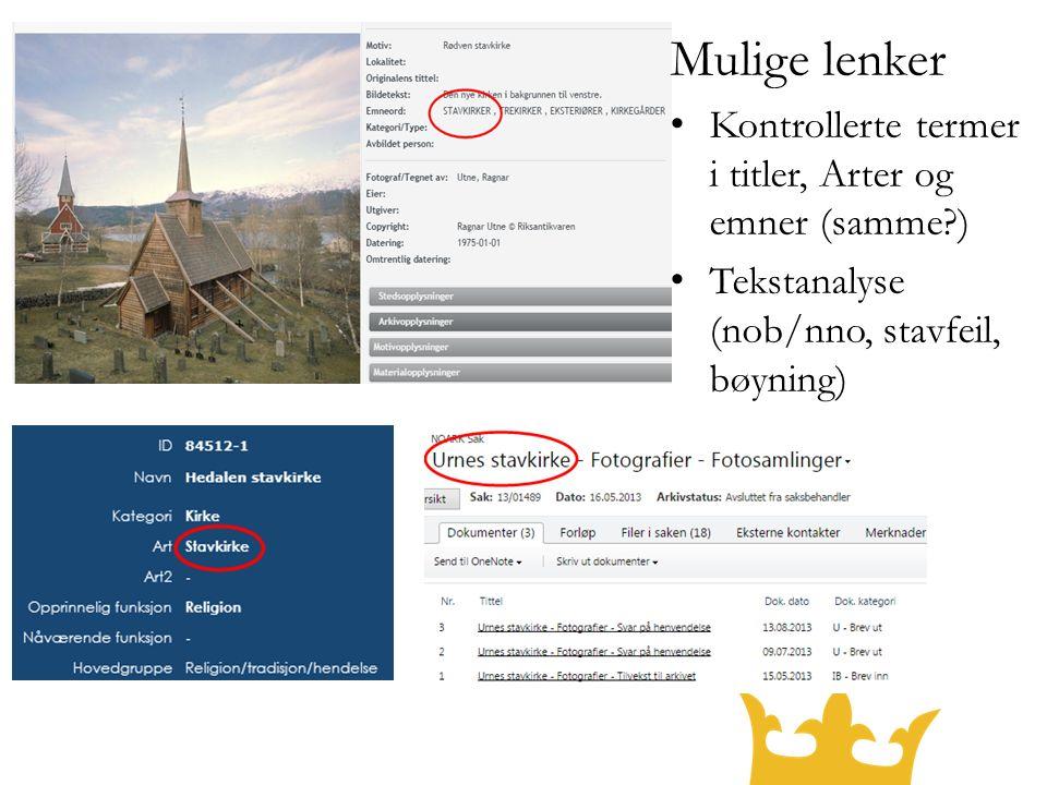 Mulige lenker Kontrollerte termer i titler, Arter og emner (samme?) Tekstanalyse (nob/nno, stavfeil, bøyning)