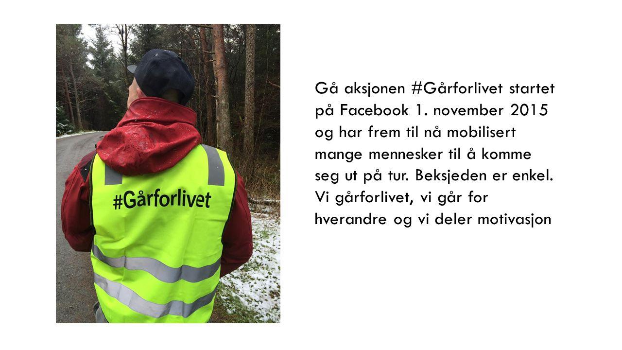 Gå aksjonen #Gårforlivet startet på Facebook 1. november 2015 og har frem til nå mobilisert mange mennesker til å komme seg ut på tur. Beksjeden er en