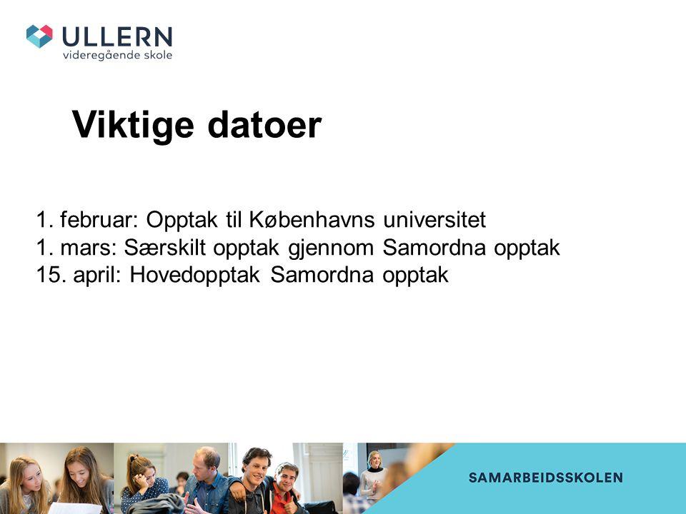 Viktige datoer 1. februar: Opptak til Københavns universitet 1.