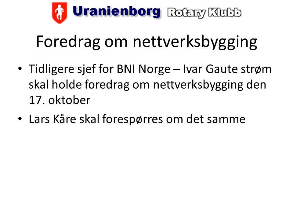 Foredrag om nettverksbygging Tidligere sjef for BNI Norge – Ivar Gaute strøm skal holde foredrag om nettverksbygging den 17.