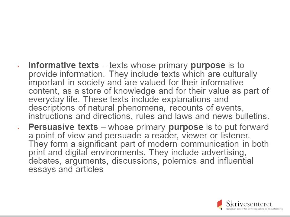 Informative texts – texts whose primary purpose is to provide information.