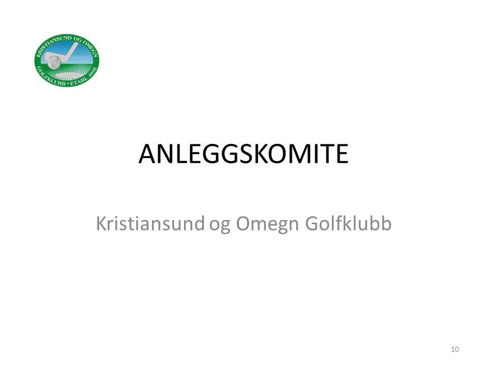 ANLEGGSKOMITE Kristiansund og Omegn Golfklubb 10