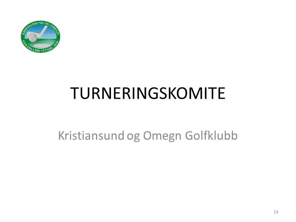 TURNERINGSKOMITE Kristiansund og Omegn Golfklubb 14