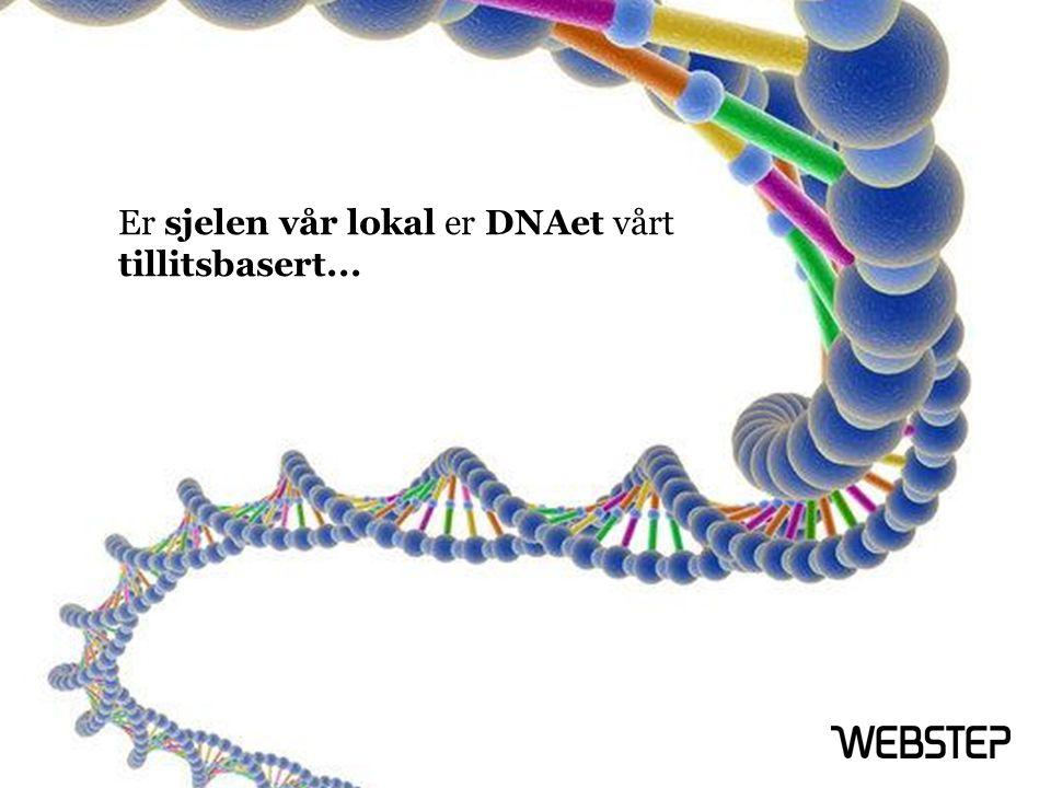 Er sjelen vår lokal er DNAet vårt tillitsbasert...