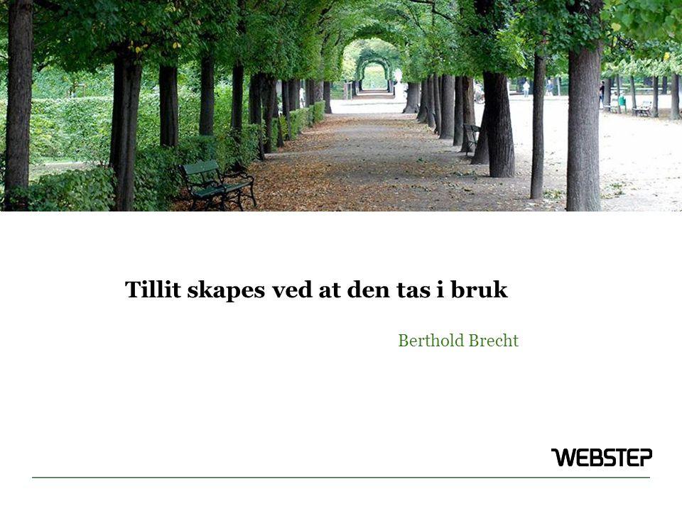 Tillit skapes ved at den tas i bruk Berthold Brecht