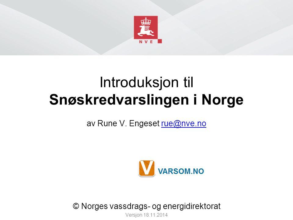 Introduksjon til Snøskredvarslingen i Norge av Rune V.