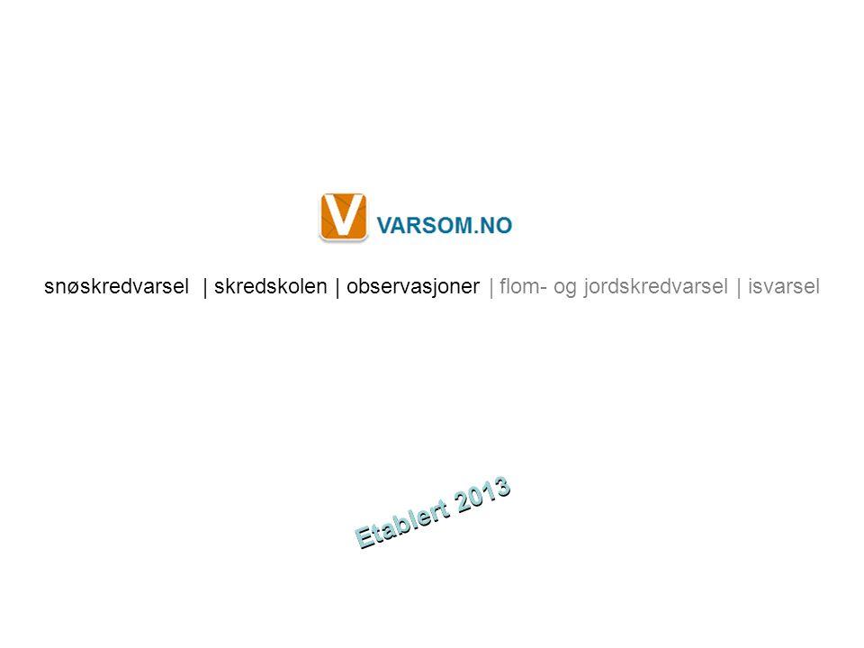 Norges vassdrags- og energidirektorat snøskredvarsel | skredskolen | observasjoner | flom- og jordskredvarsel | isvarsel Etablert 2013