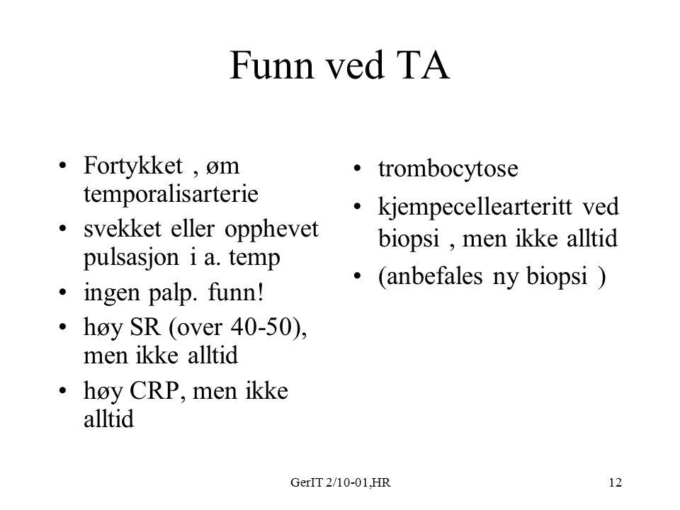 GerIT 2/10-01,HR12 Funn ved TA Fortykket, øm temporalisarterie svekket eller opphevet pulsasjon i a.