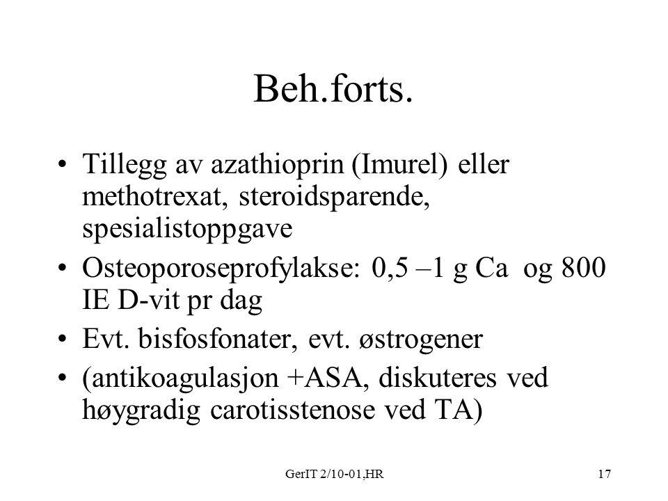 GerIT 2/10-01,HR17 Beh.forts. Tillegg av azathioprin (Imurel) eller methotrexat, steroidsparende, spesialistoppgave Osteoporoseprofylakse: 0,5 –1 g Ca