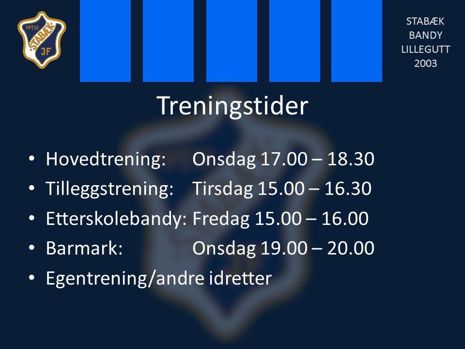 Treningstider Hovedtrening:Onsdag 17.00 – 18.30 Tilleggstrening:Tirsdag 15.00 – 16.30 Etterskolebandy:Fredag 15.00 – 16.00 Barmark:Onsdag 19.00 – 20.00 Egentrening/andre idretter STABÆK BANDY LILLEGUTT 2003