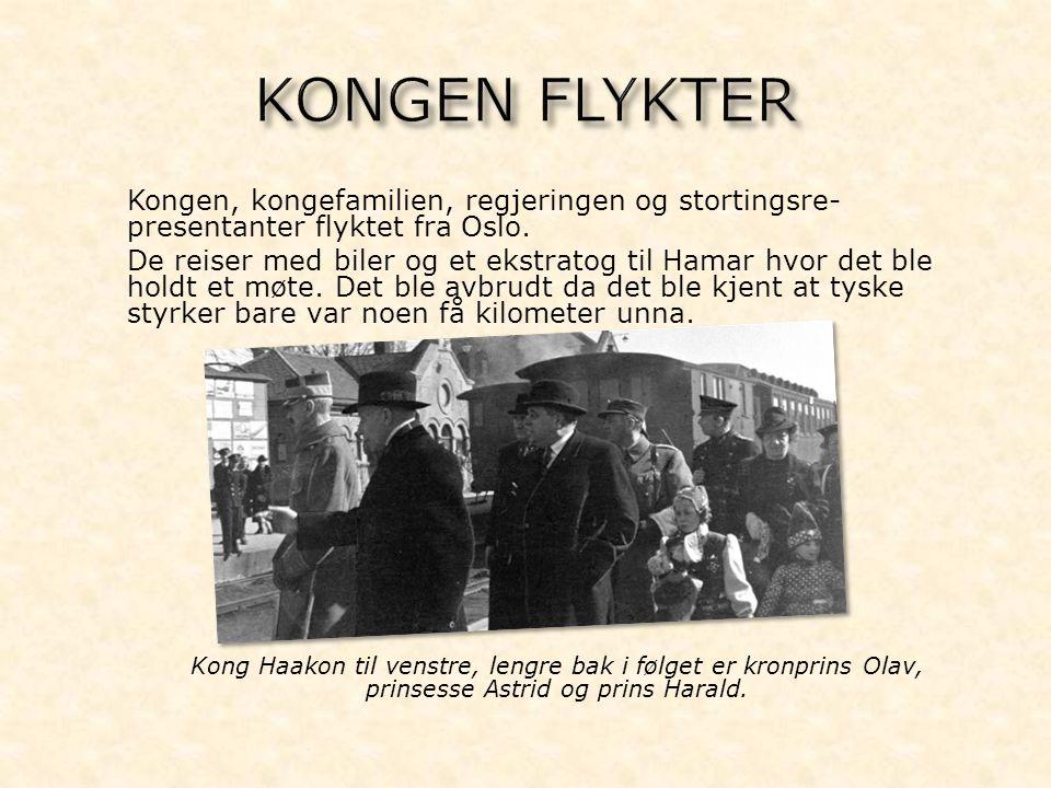 - Kongen, kongefamilien, regjeringen og stortingsre- presentanter flyktet fra Oslo. - De reiser med biler og et ekstratog til Hamar hvor det ble holdt