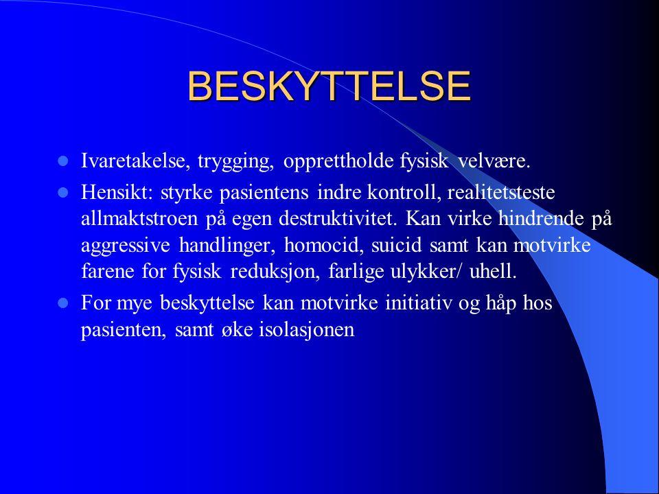 BESKYTTELSE Ivaretakelse, trygging, opprettholde fysisk velvære.
