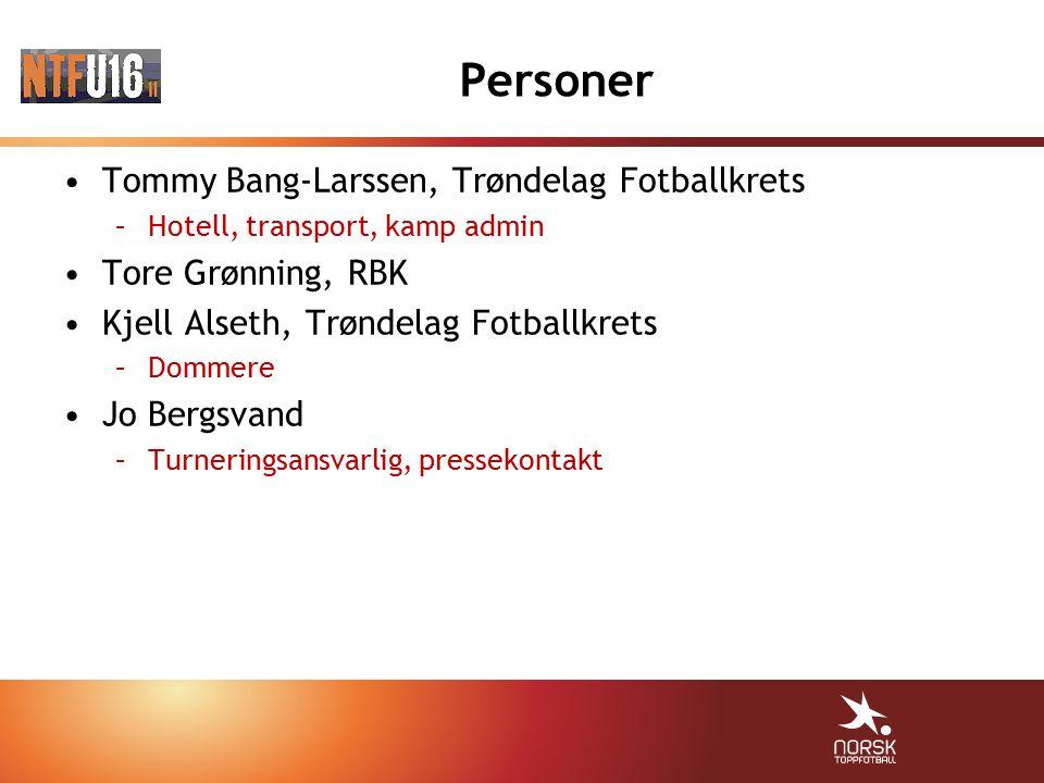 Personer Tommy Bang-Larssen, Trøndelag Fotballkrets –Hotell, transport, kamp admin Tore Grønning, RBK Kjell Alseth, Trøndelag Fotballkrets –Dommere Jo