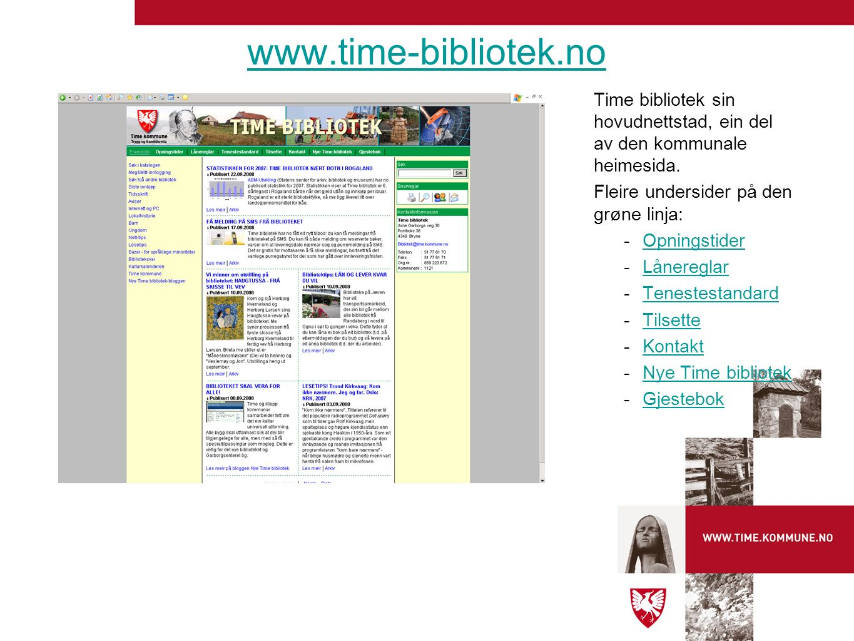 Time bibliotek sin hovudnettstad, ein del av den kommunale heimesida. Fleire undersider på den grøne linja: -OpningstiderOpningstider -LånereglarLåner