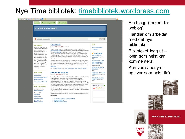 Ein blogg (forkort. for weblog). Handlar om arbeidet med det nye biblioteket.