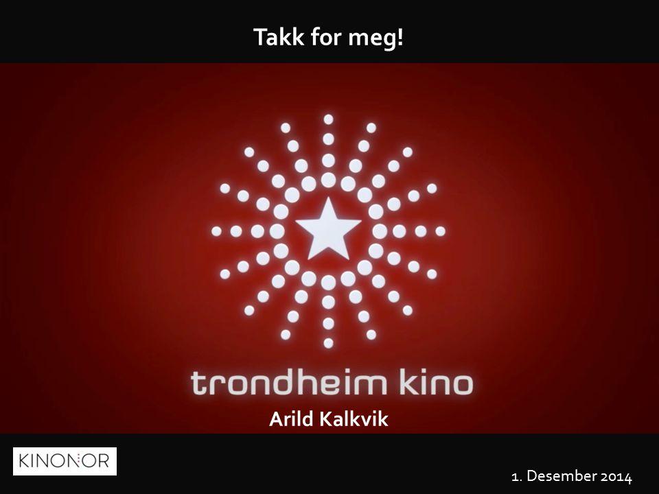 13 Arild Kalkvik 1. Desember 2014 Takk for meg!