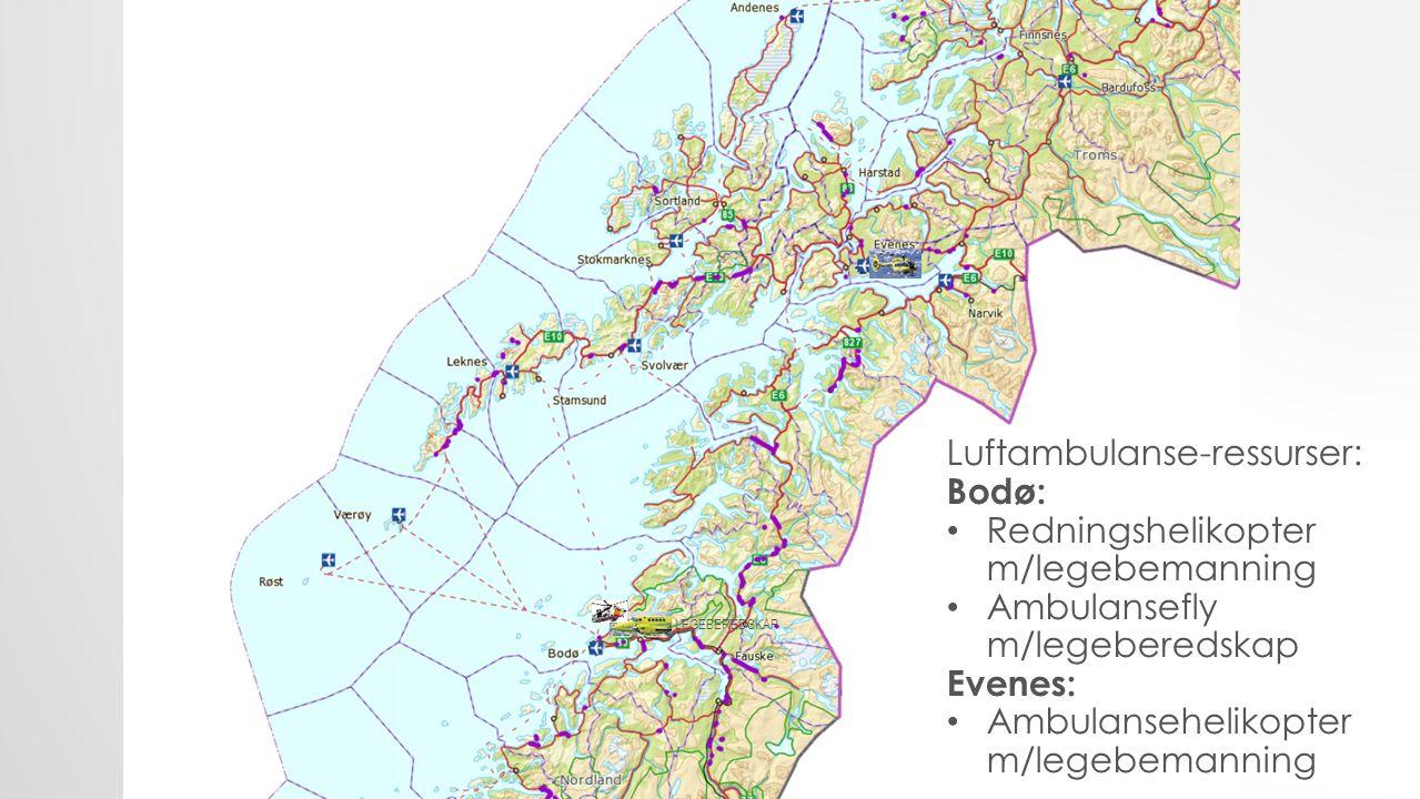 LEGEBEREDSKAP Luftambulanse-ressurser: Bodø: Redningshelikopter m/legebemanning Ambulansefly m/legeberedskap Evenes: Ambulansehelikopter m/legebemanning