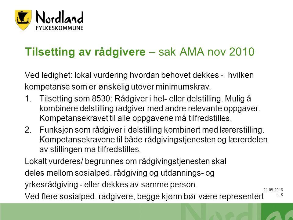 Tilsetting av rådgivere – sak AMA nov 2010 Ved ledighet: lokal vurdering hvordan behovet dekkes - hvilken kompetanse som er ønskelig utover minimumskrav.