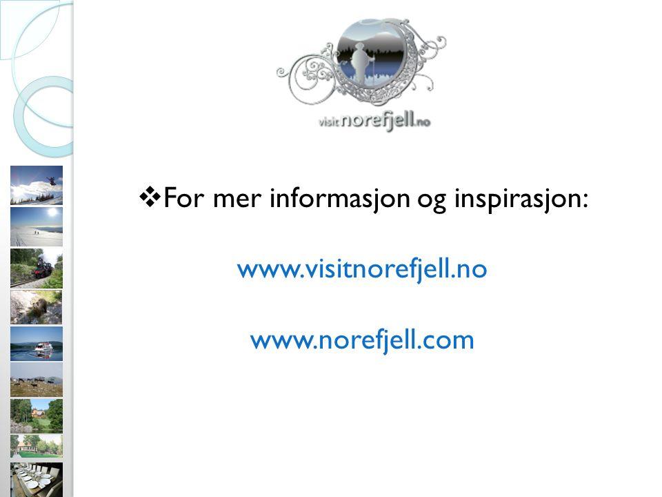  For mer informasjon og inspirasjon: www.visitnorefjell.no www.norefjell.com